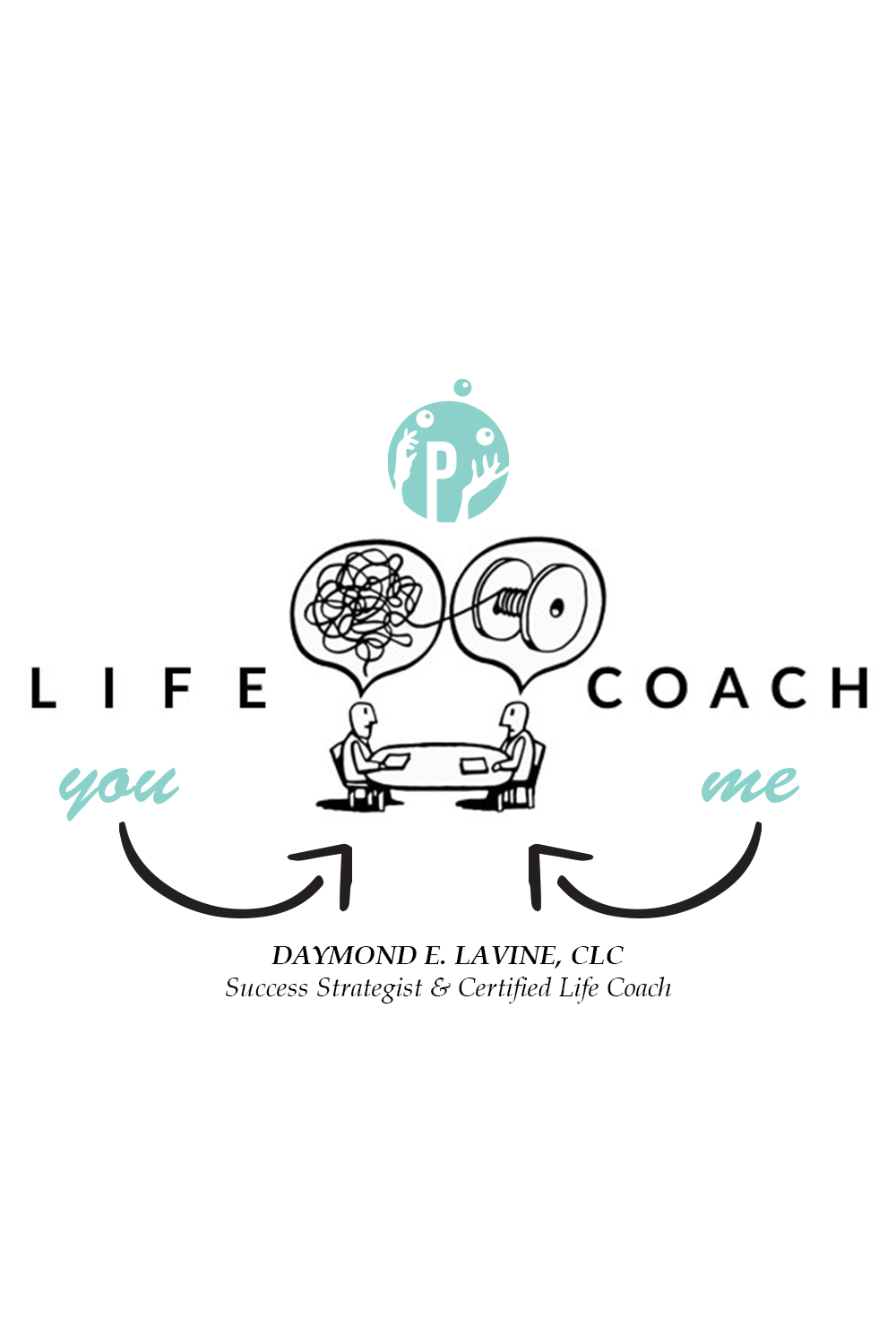 What Life Coaching Means for Me . . . And You!